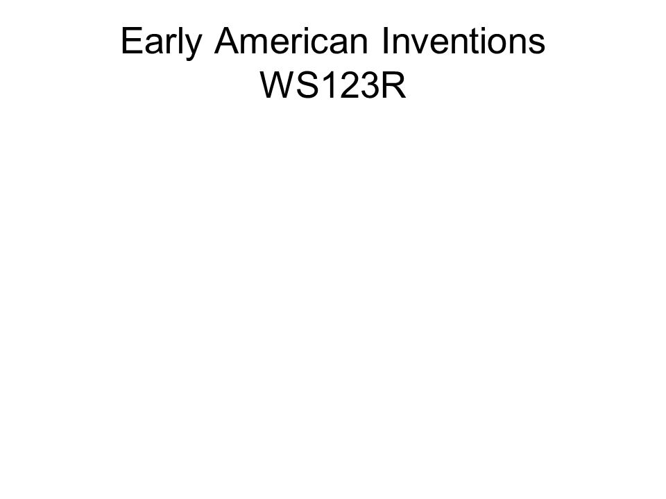 Early American Inventions WS123R