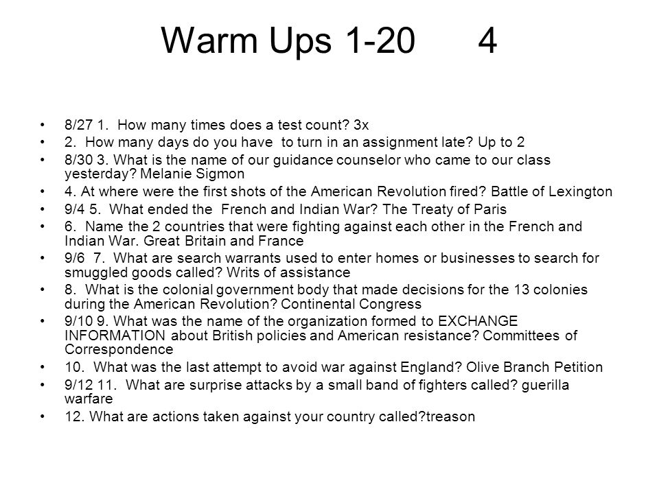 Warm Ups Continued 9/16 13.What policy forced the colonists to feed and house the British troops.