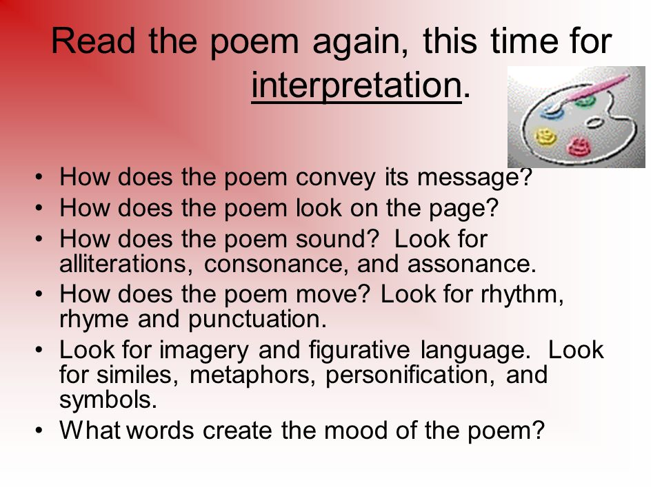 Read the poem again, this time for interpretation.