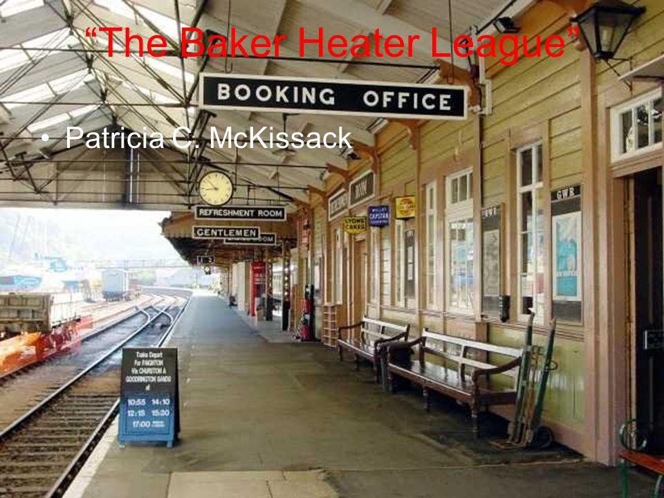The Baker Heater League Patricia C. McKissack