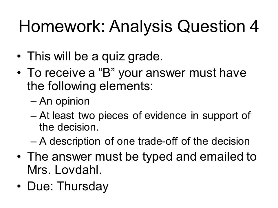 Homework: Analysis Question 4 This will be a quiz grade.