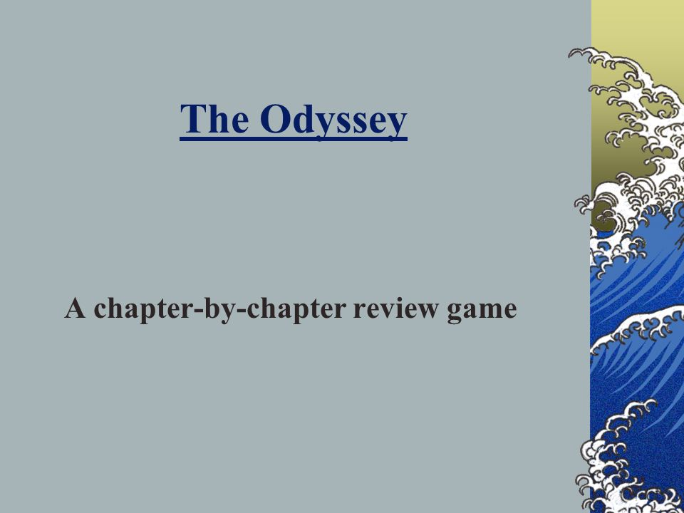 The Odyssey A chapter-by-chapter review game