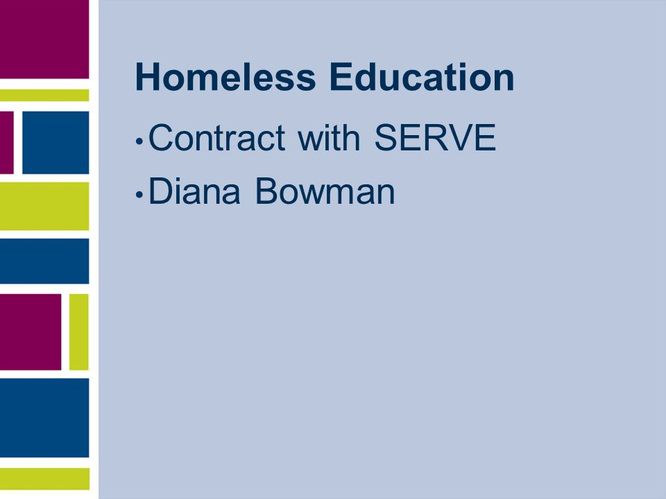 Homeless Education Contract with SERVE Diana Bowman