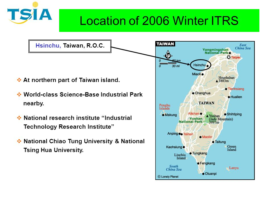 Location of 2006 Winter ITRS Hsinchu, Taiwan, R.O.C.