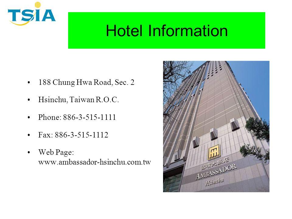Hotel Information 188 Chung Hwa Road, Sec.2 Hsinchu, Taiwan R.O.C.