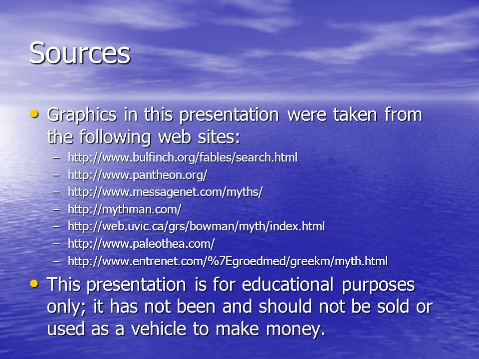 Sources Graphics in this presentation were taken from the following web sites: Graphics in this presentation were taken from the following web sites:
