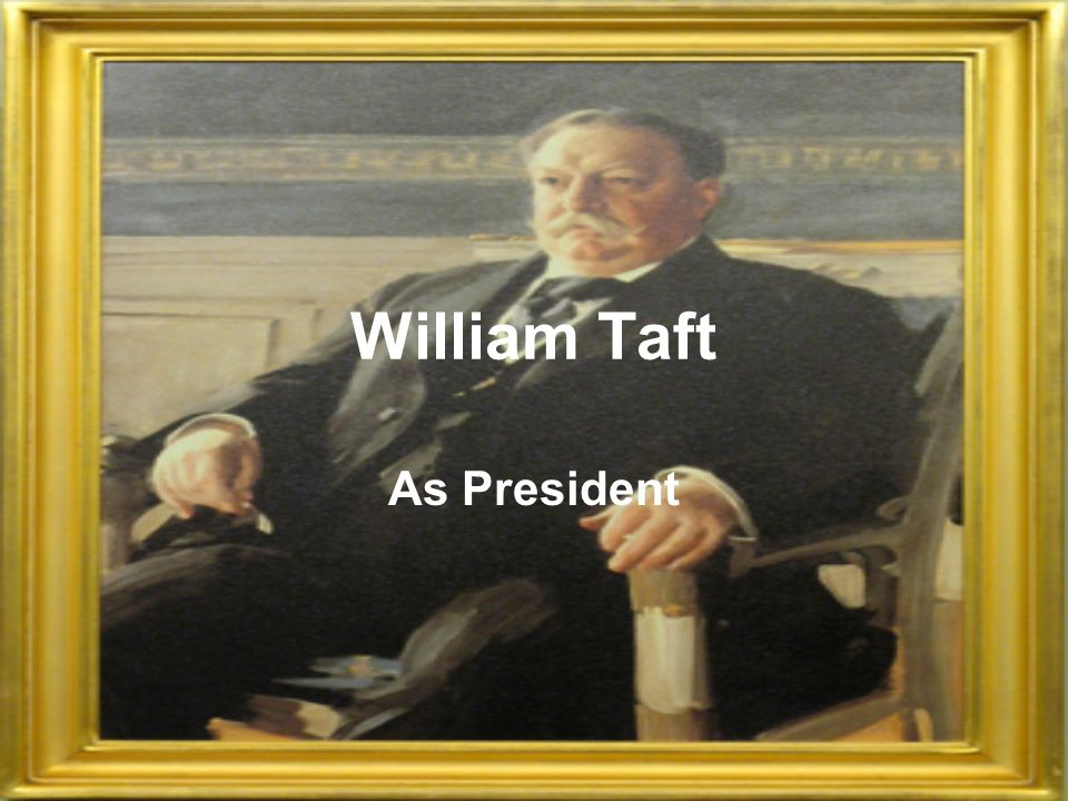 William Taft As President