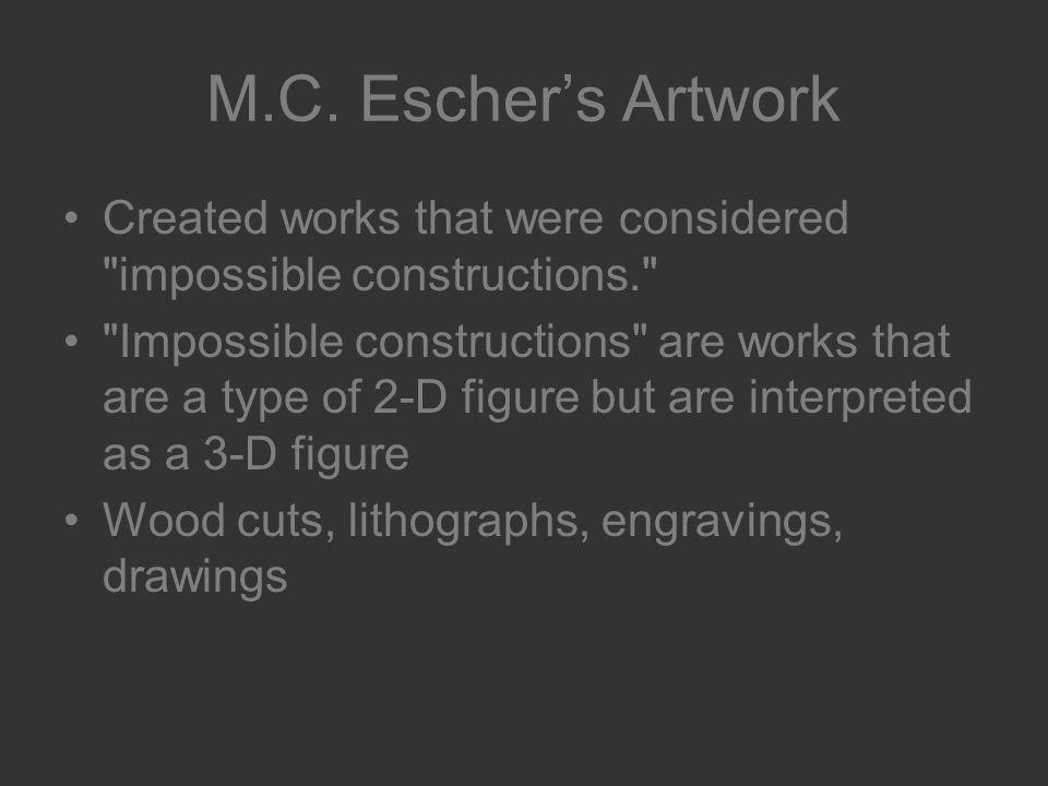 M.C. Eschers Artwork Created works that were considered
