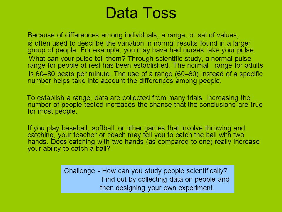 Data Toss Because of differences among individuals, a range, or set of values, is often used to describe the variation in normal results found in a la
