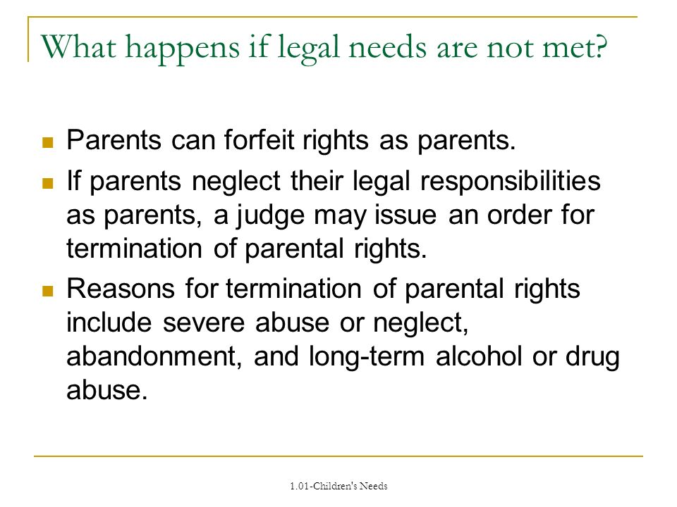 1.01-Children s Needs What happens if legal needs are not met.
