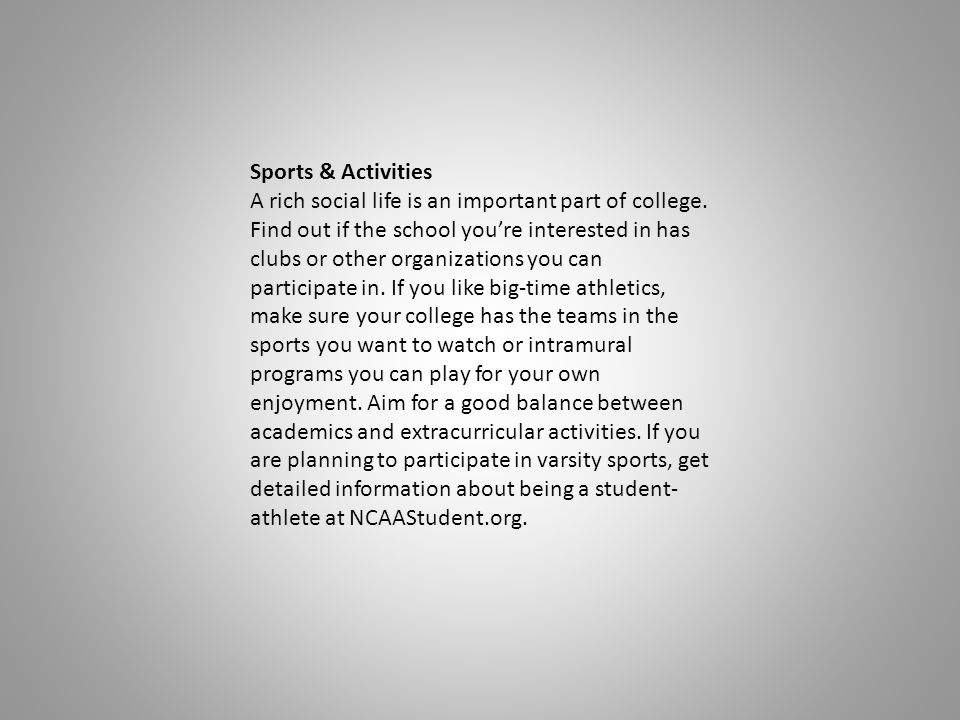 Sports & Activities A rich social life is an important part of college.