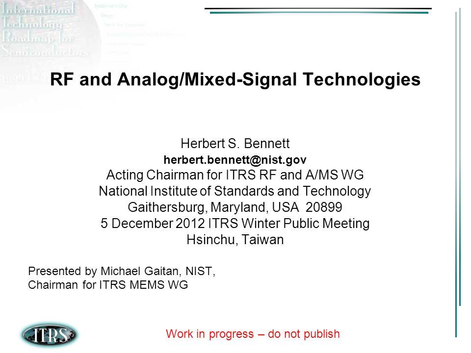 Work in progress – do not publish RF and Analog/Mixed-Signal Technologies Herbert S.