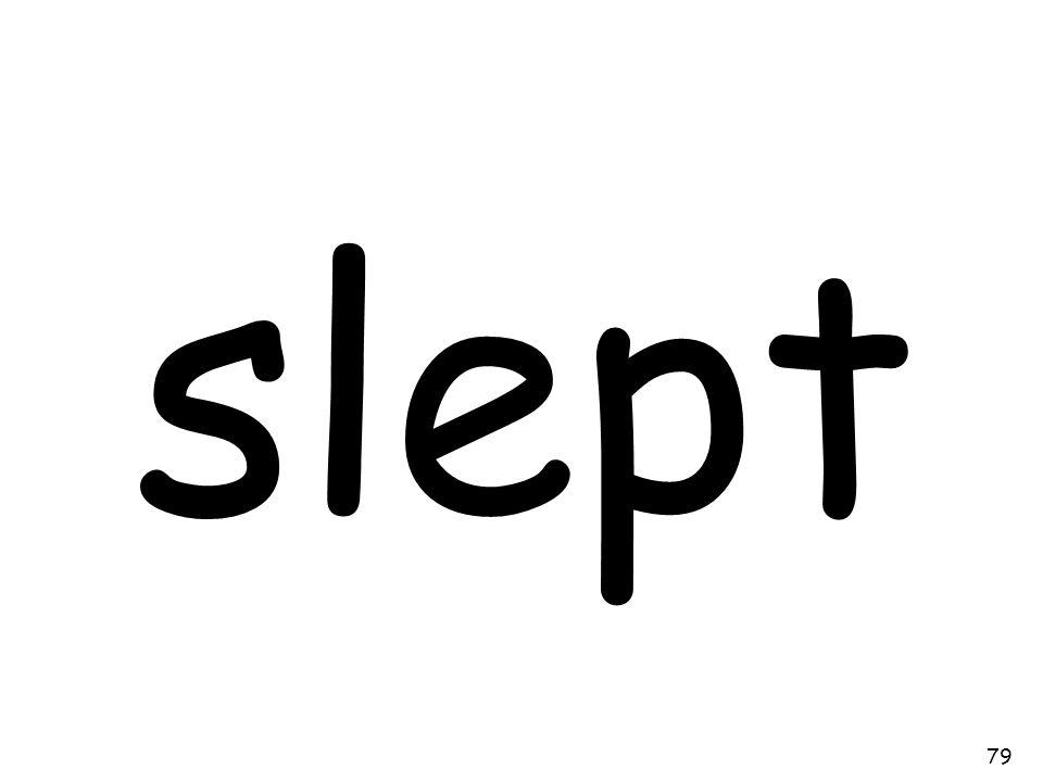 slept 79