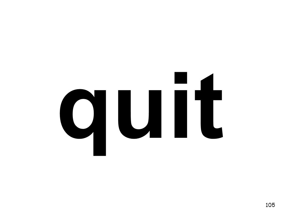 quit 105
