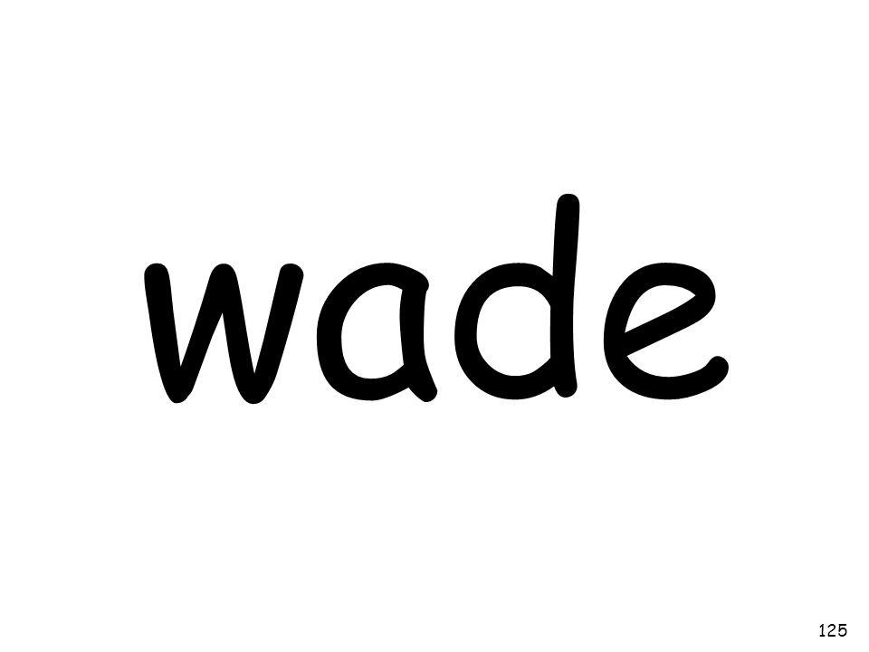 wade 125
