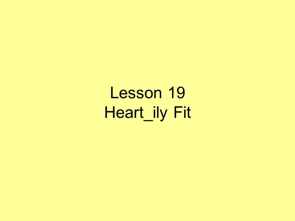 Lesson 19 Heart_ily Fit