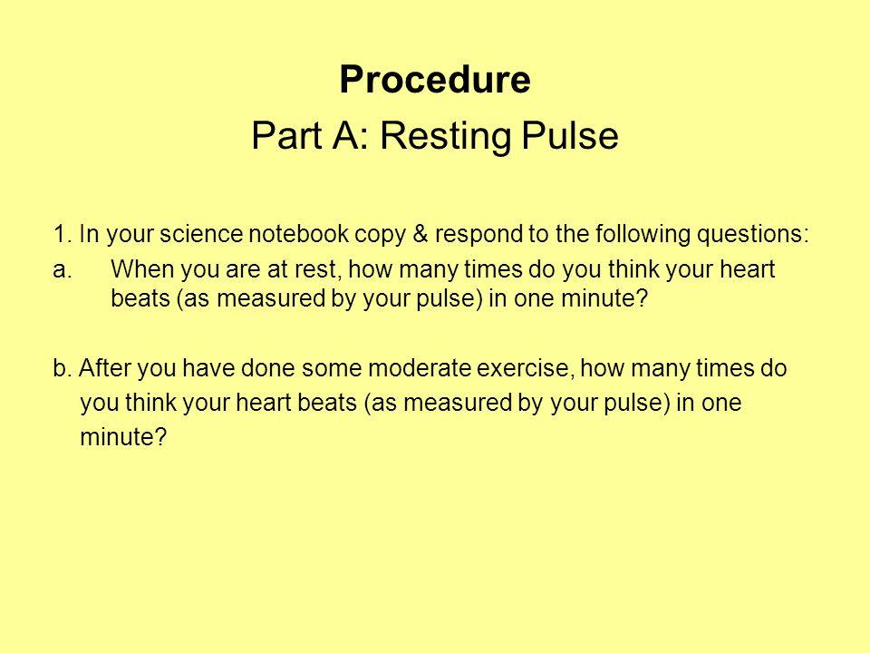 Procedure Part A: Resting Pulse 1.