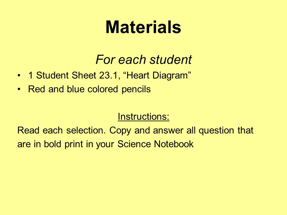 Materials For each student 1 Student Sheet 23.1, Heart Diagram Red and blue colored pencils Instructions: Read each selection. Copy and answer all que