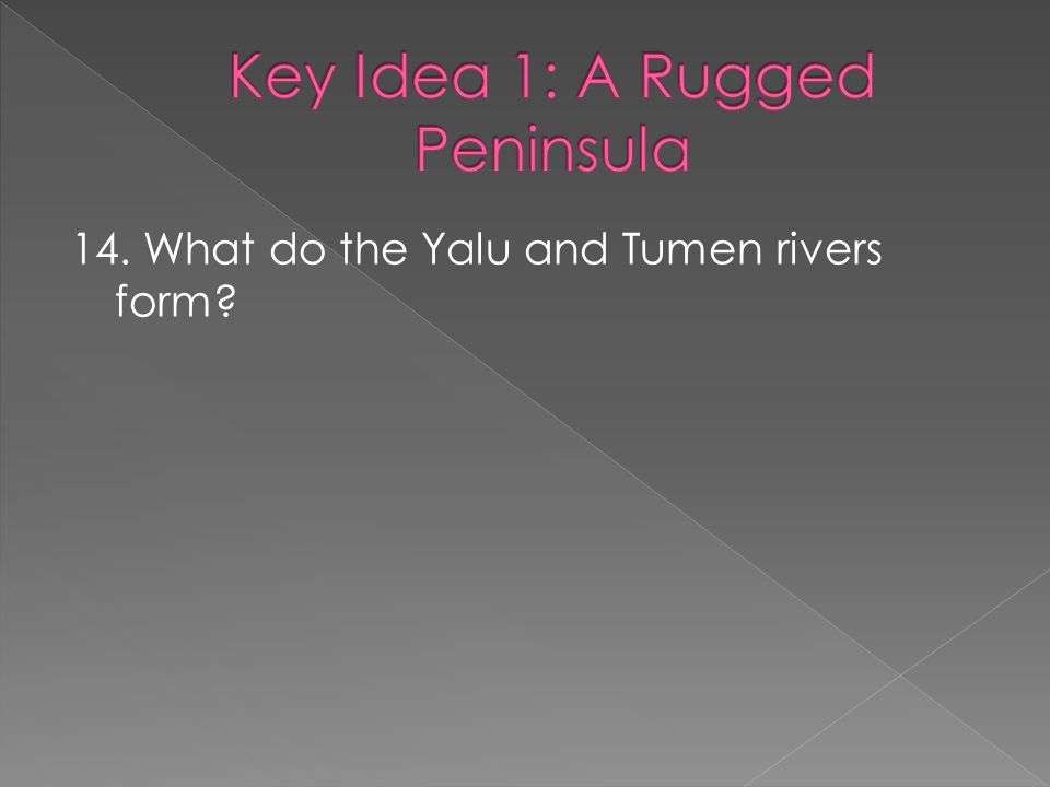 14. What do the Yalu and Tumen rivers form?
