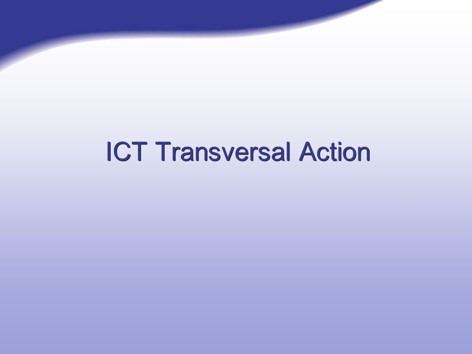 ICT Transversal Action