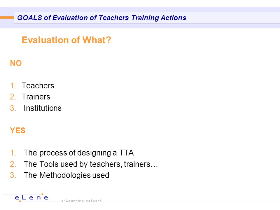 Criteria for Evaluation HE Teachers Training Actions Why Evaluation (Value added).