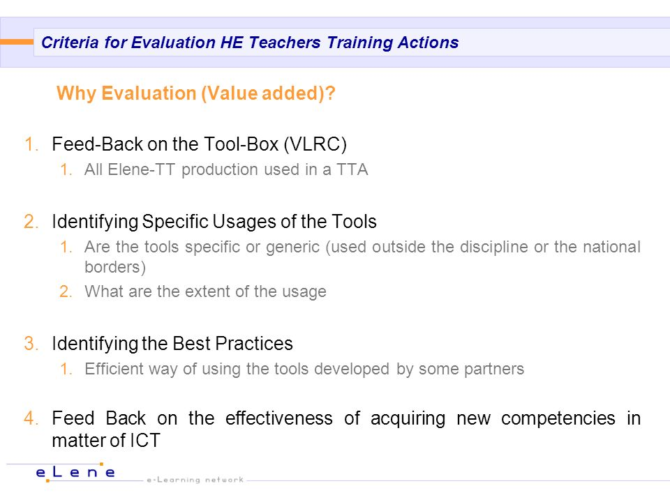 Criteria for Evaluation of Teachers Training Actions HOW TO EVALUATE (Methodology) .