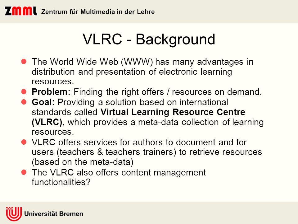 Zentrum für Multimedia in der Lehre WP6 – VLRC (Objectives)