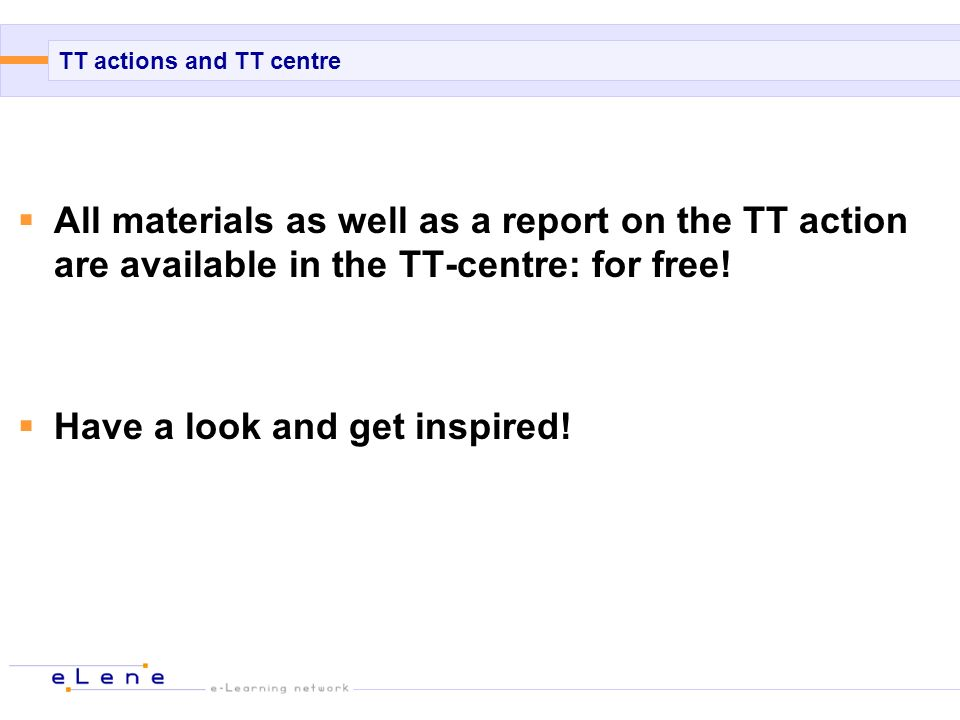 TT actions and TT centre All materials as well as a report on the TT action are available in the TT-centre: for free.