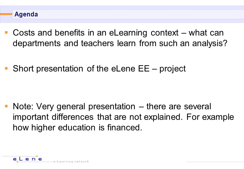 Agenda Costs and benefits in an eLearning context – what can departments and teachers learn from such an analysis.