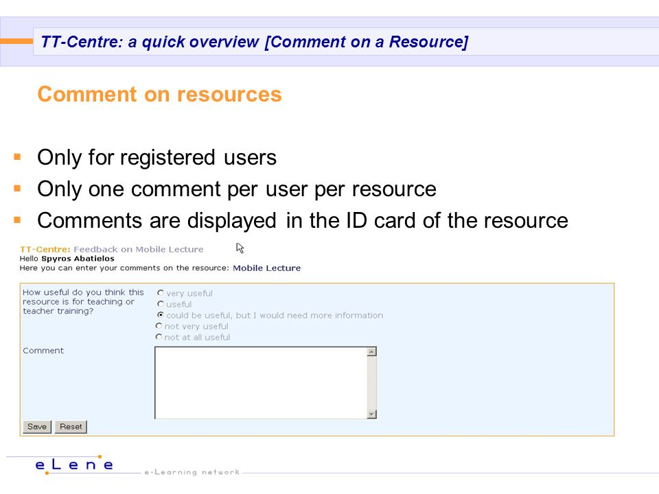 TT-Centre: a quick overview [Comment on a Resource] Comment on resources Only for registered users Only one comment per user per resource Comments are displayed in the ID card of the resource