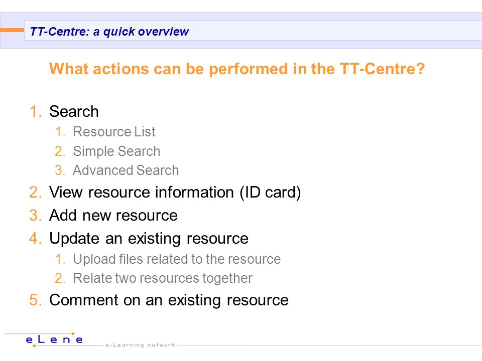TT-Centre: a quick overview What actions can be performed in the TT-Centre.