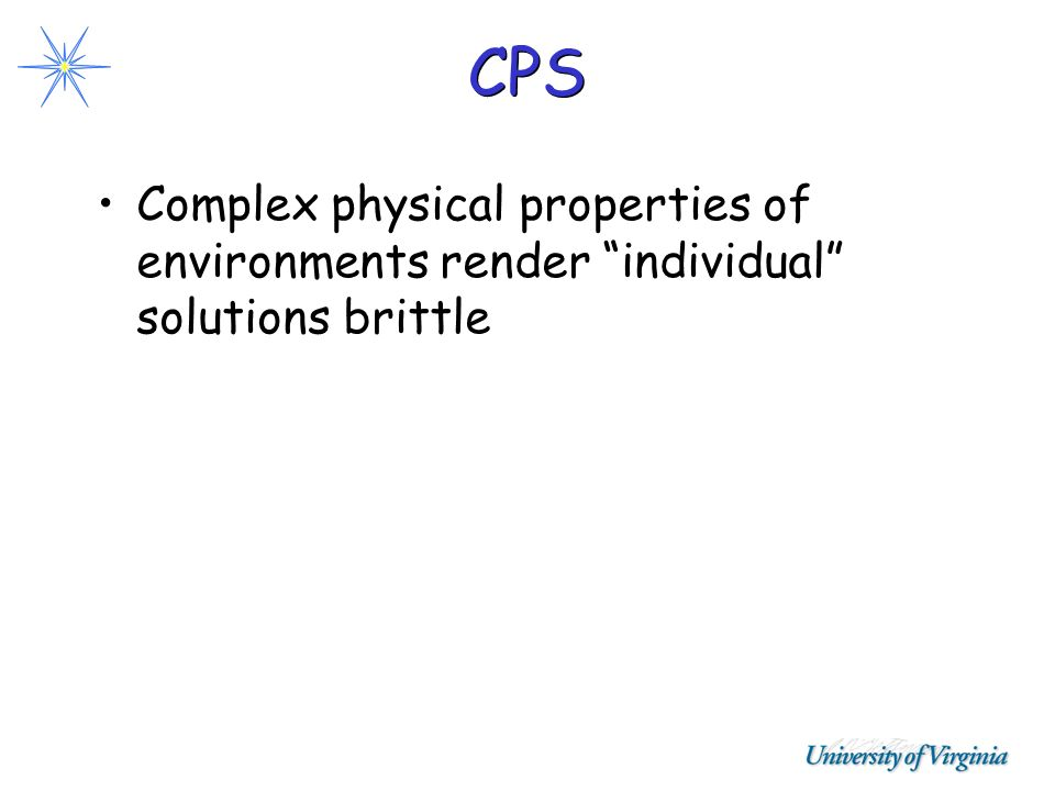 CPS Complex physical properties of environments render individual solutions brittle