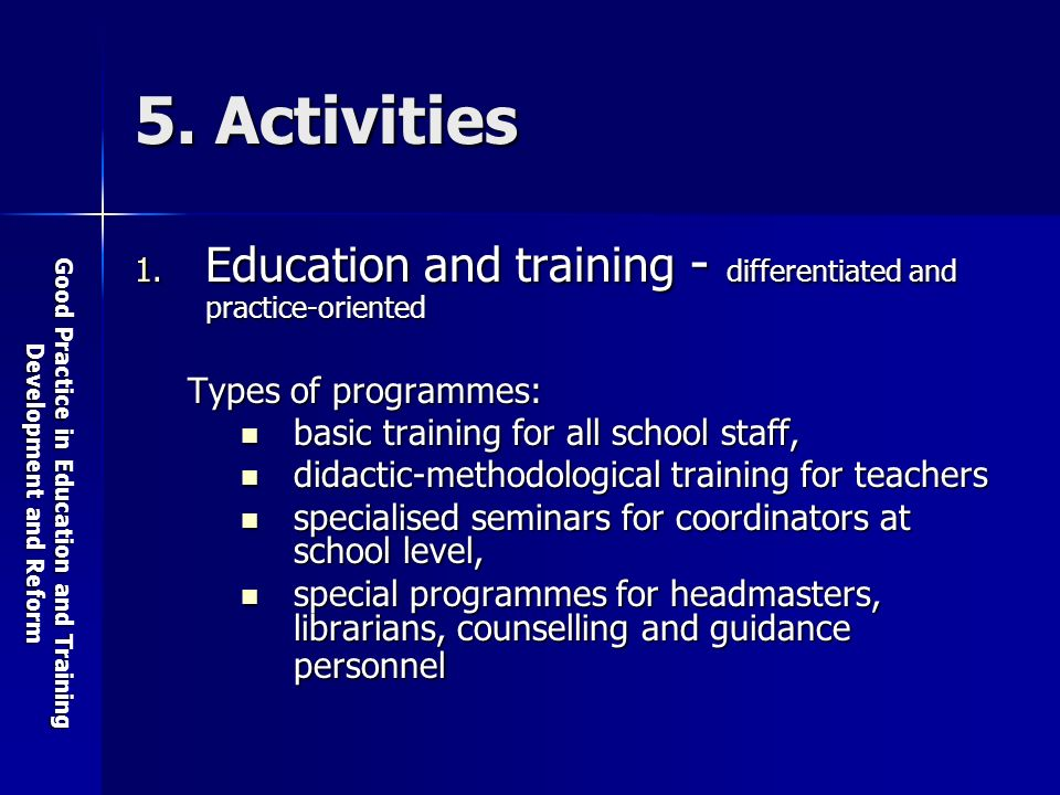 Good Practice in Education and Training Development and Reform 5.