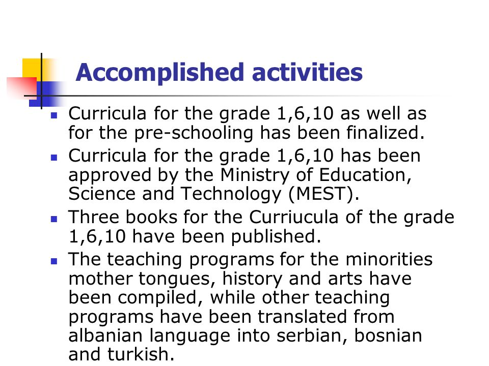 Curricula for the grade 1,6,10 as well as for the pre-schooling has been finalized.