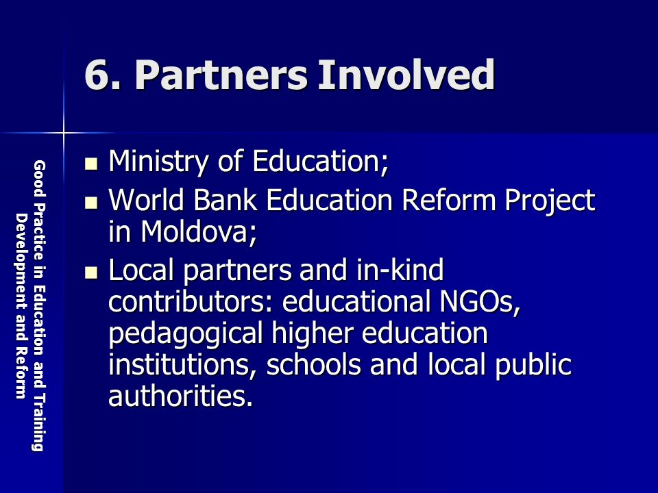 Good Practice in Education and Training Development and Reform 6.