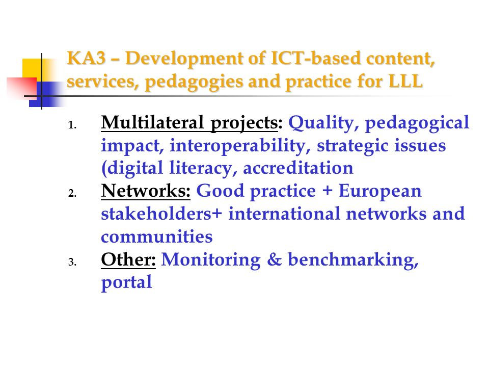KA3 – Development of ICT-based content, services, pedagogies and practice for LLL 1.