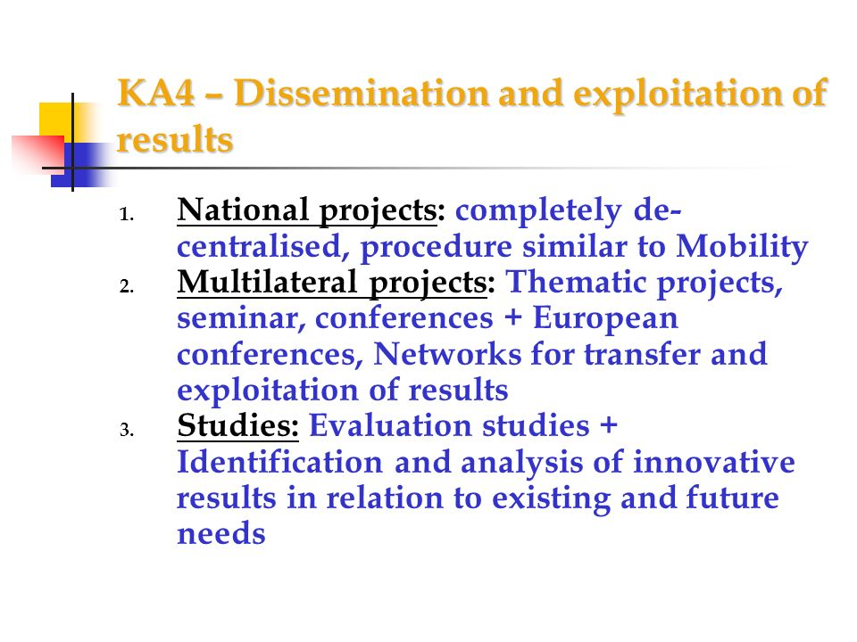 KA4 – Dissemination and exploitation of results 1.