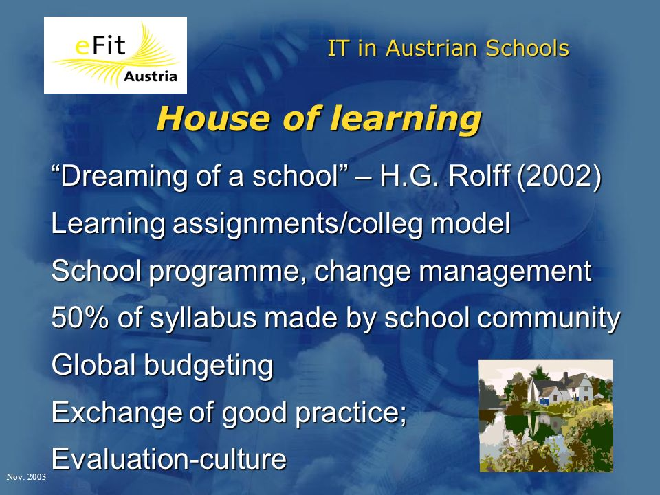 IT in Austrian Schools Nov House of learning Dreaming of a school – H.G.