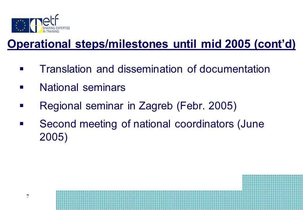 7 Translation and dissemination of documentation National seminars Regional seminar in Zagreb (Febr.