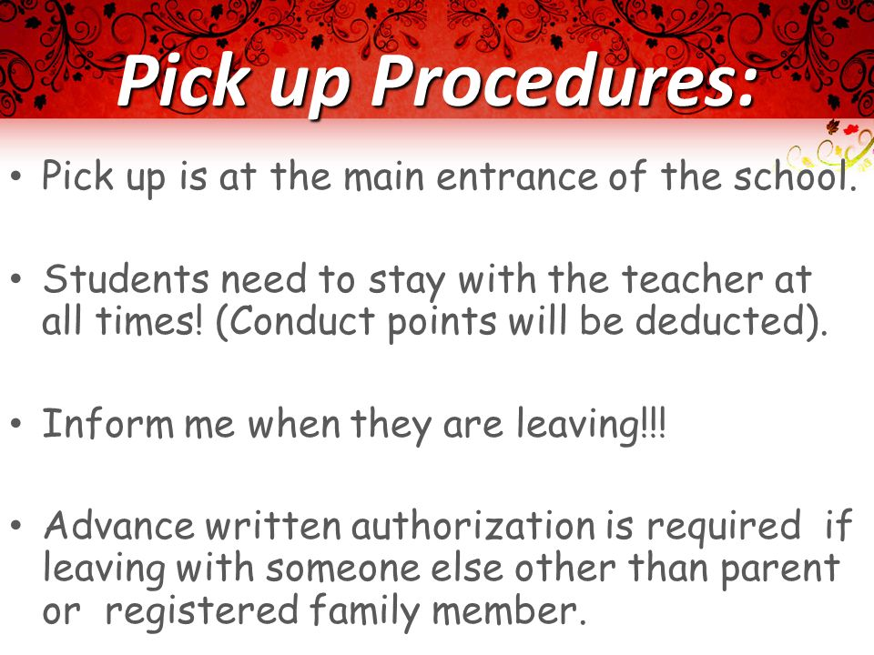 Pick up Procedures: Pick up is at the main entrance of the school.