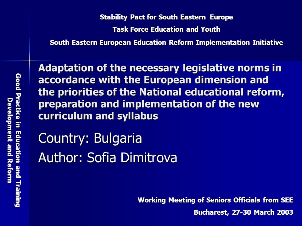 Stability Pact for South Eastern Europe Task Force Education and Youth South Eastern European Education Reform Implementation Initiative Good Practice