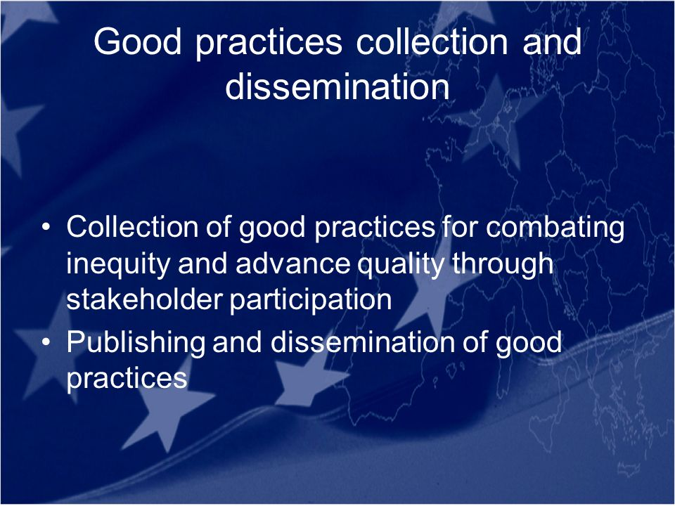 Good practices collection and dissemination Collection of good practices for combating inequity and advance quality through stakeholder participation Publishing and dissemination of good practices