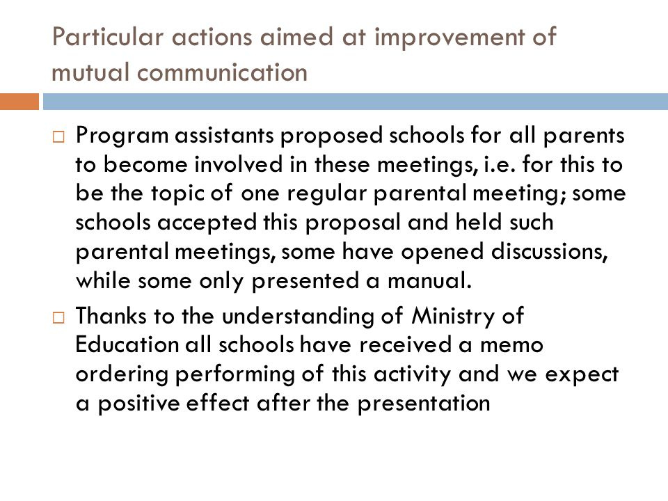 Particular actions aimed at improvement of mutual communication Program assistants proposed schools for all parents to become involved in these meetings, i.e.