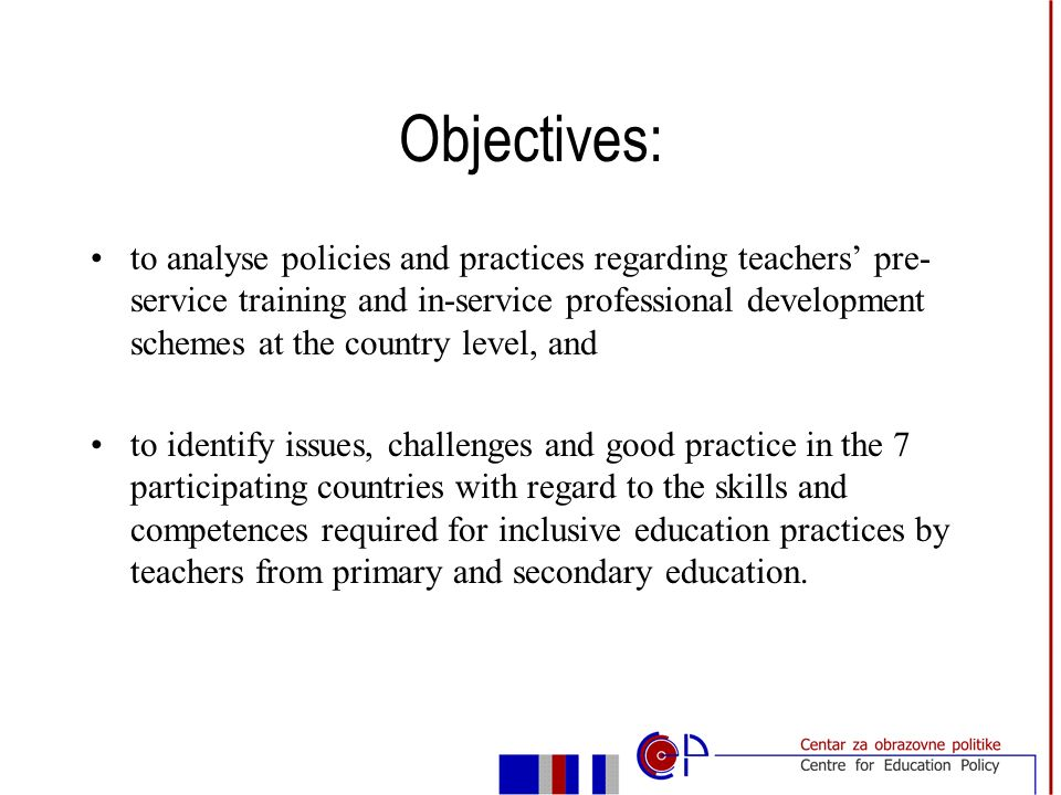 Objectives: to analyse policies and practices regarding teachers pre- service training and in-service professional development schemes at the country level, and to identify issues, challenges and good practice in the 7 participating countries with regard to the skills and competences required for inclusive education practices by teachers from primary and secondary education.