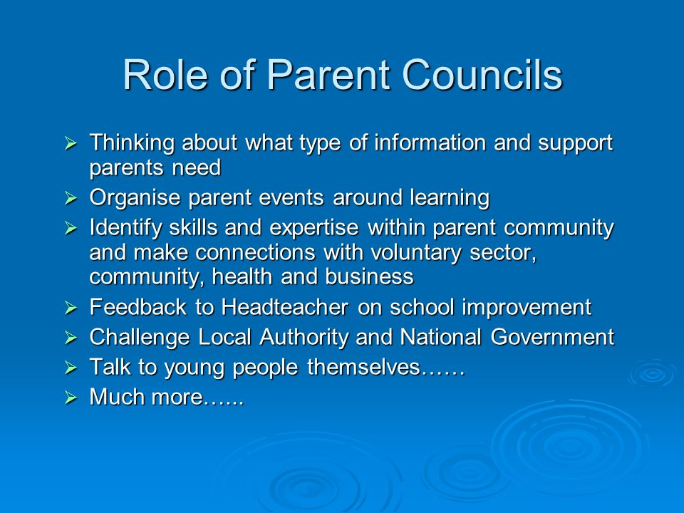 Role of Parent Councils Thinking about what type of information and support parents need Thinking about what type of information and support parents n