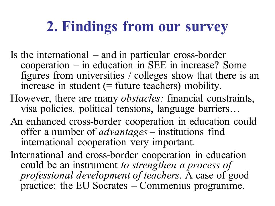2. Findings from our survey Is the international – and in particular cross-border cooperation – in education in SEE in increase? Some figures from uni