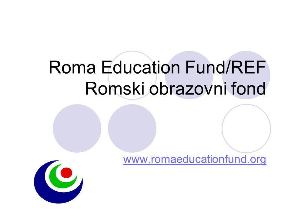 Roma Education Fund/REF Romski obrazovni fond www.romaeducationfund.org