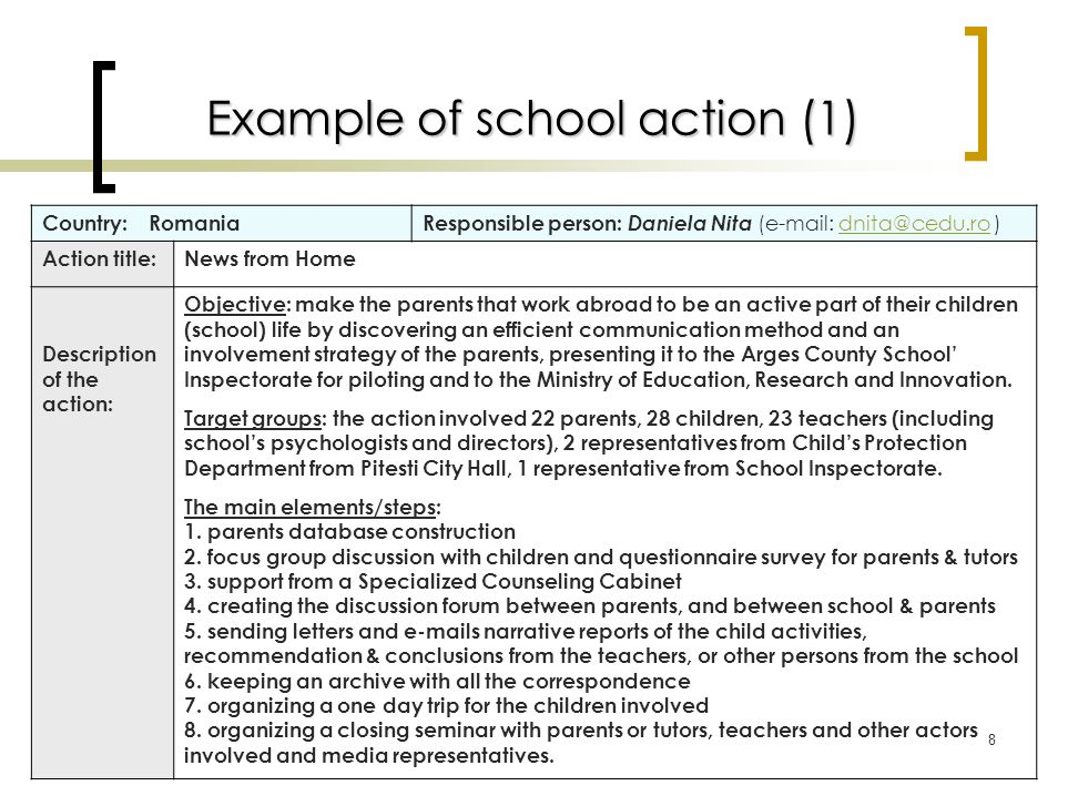 9 Example of school action (2) The main results: 1.