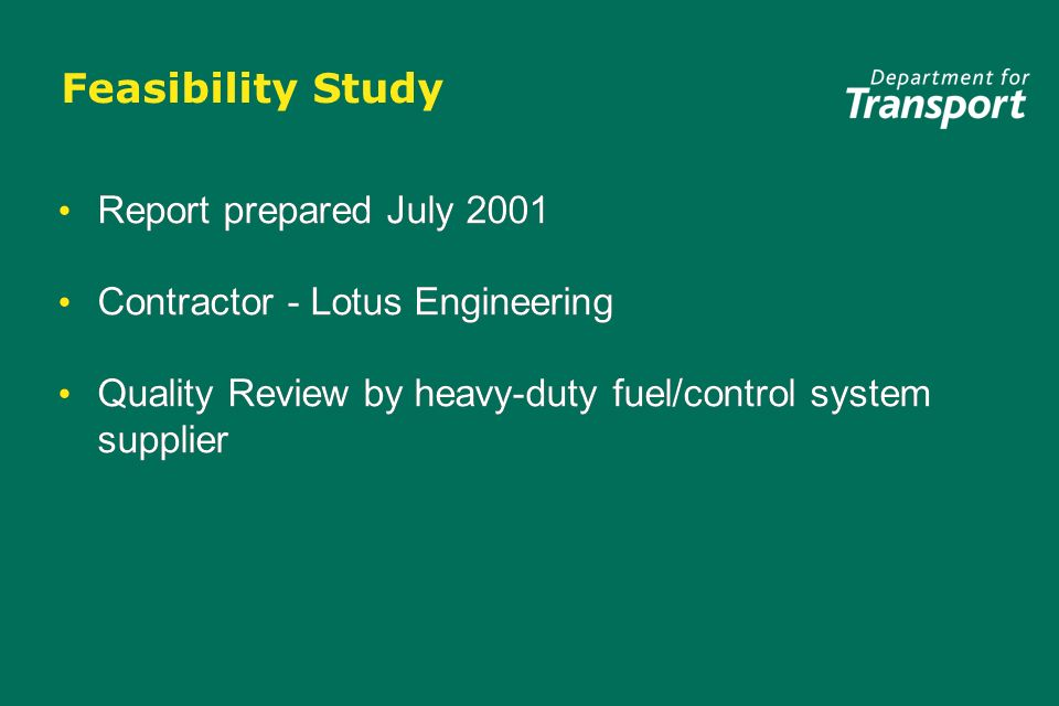 Feasibility Study Report prepared July 2001 Contractor - Lotus Engineering Quality Review by heavy-duty fuel/control system supplier Report prepared July 2001 Contractor - Lotus Engineering Quality Review by heavy-duty fuel/control system supplier