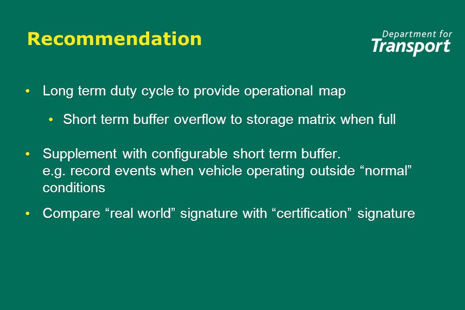 Recommendation Long term duty cycle to provide operational map Short term buffer overflow to storage matrix when full Supplement with configurable short term buffer.